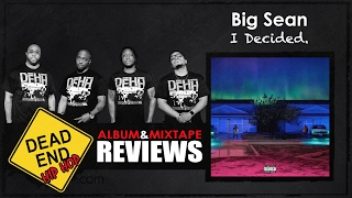 Big Sean - I Decided. Album Review   DEHH
