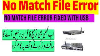 No Match Error Fixed While Upgrading Receiver Software