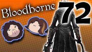 Bloodborne: Dead Man Walking - PART 72 - Game Grumps