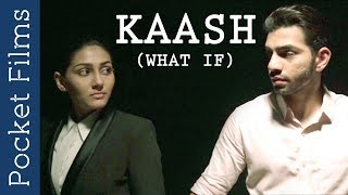 Kaash (What If) - Inspring Drama Short Film | Never Give Up On Your Dreams