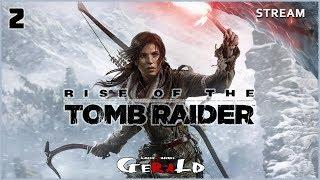 Отправляемся в Сибирь #2 | Rise of the Tomb Raider