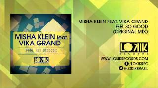 Misha Klein feat. Vika Grand - Feel So Good (Original Mix)