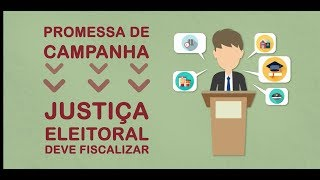 A Justiça Eleitoral deve fiscalizar promessas de campanha
