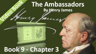 Book 09 - Chapter 3 - The Ambassadors by Henry James