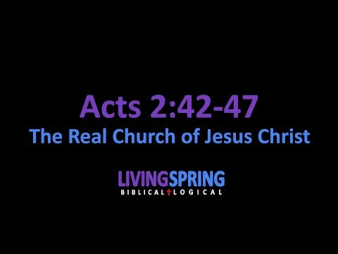 The Real Church of Jesus (Acts 2:42-47)