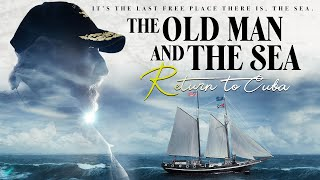 The old man and the sea: return to cuba (feature) mp3