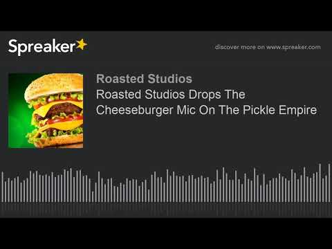 Roasted Studios Drops The Cheeseburger Mic On The Pickle Empire