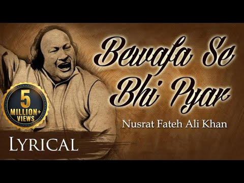 Bewafa Se Bhi Pyar Hota Hai by Nusrat Fateh Ali Khan | Full Song with Lyrics | Pakistani Sad Songs