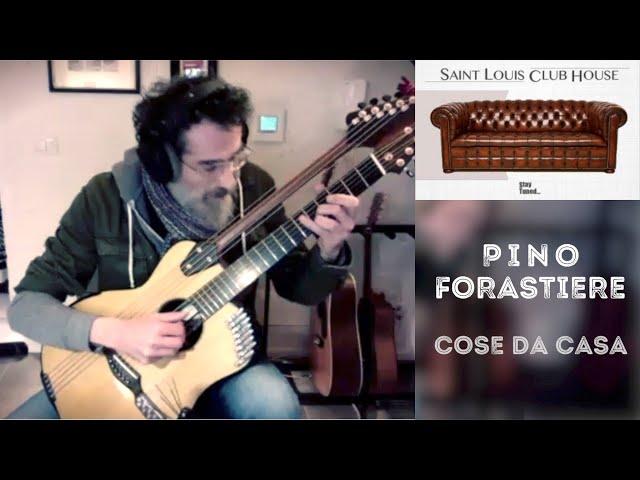 Pino Forastiere | Cose da casa | Saint Louis Club House