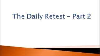 The Daily Retest - Part 2