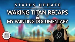 Status Update: WT Recaps & My Painting Documentary | Extras