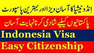 Indonesia a Best Country for Pakistanis to get Citizenship Through Marriage Plus Indonesia Visa.