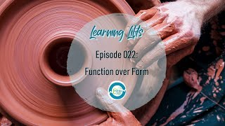 Learning Lifts: Episode 022 – Function over Form