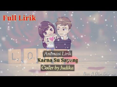 Karna Su Sayang |Near Ft Dian Sorowea | Animasi Lirik | Cover By Judika