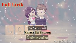 Gambar cover Karna Su Sayang |Near ft Dian Sorowea | Animasi Lirik | Cover by Judika