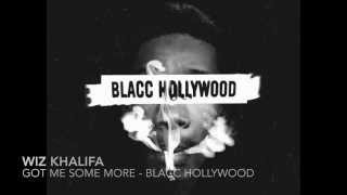 "Wiz Khalifa - Got me some more ""Blacc Hollywood"" HD"