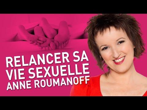 ANNE ROUMANOFF - Relancer sa vie sexuelle