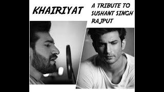 Khairiyat - Babar Warraich |Chhichhore| Sushant Singh Rajput (A Tribute)