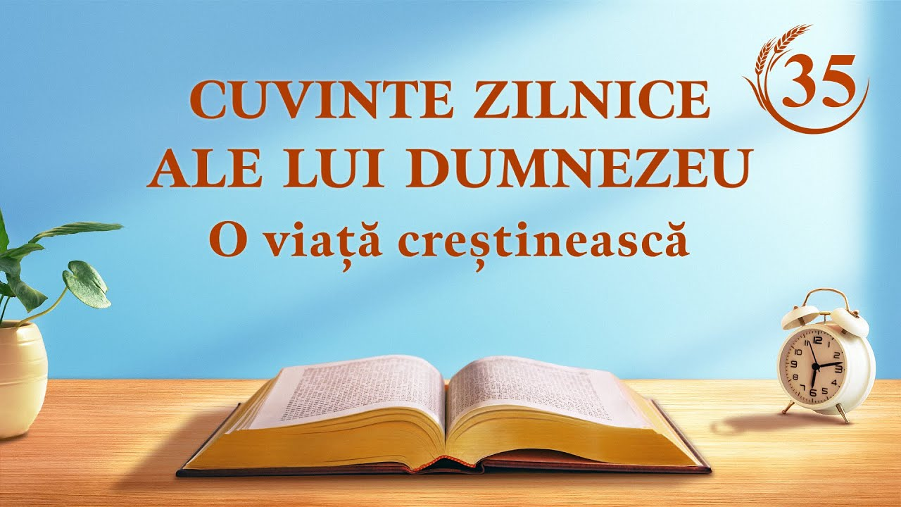 """Cuvinte zilnice ale lui Dumnezeu   Fragment 35   """"Totul se împlinește prin cuvântul lui Dumnezeu"""""""