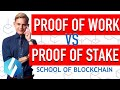 Proof of Work & Proof of Stake Explained | School of Blockchain