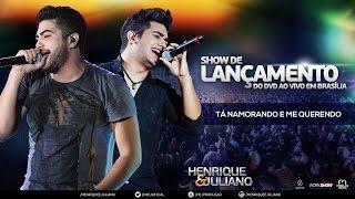 Repeat youtube video Henrique e Juliano - Tá Namorando E Me Querendo - (Show de Lançamento do DVD Ao Vivo Brasilia)