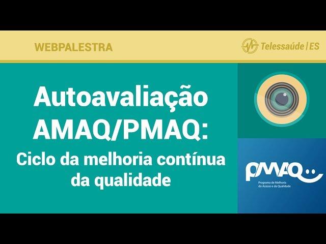 WebPalestra: Autoavaliação AMAQ/PMAQ - Ciclo da melhoria contínua da qualidade