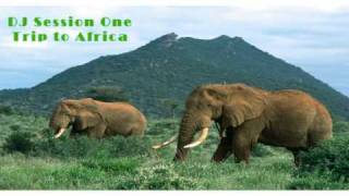 DJ Session One - Trip to Africa