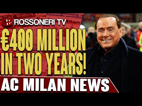 €400 Million In Two Years! | AC Milan News | Rossoneri TV