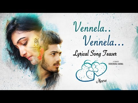 Vennela VennelaLyrical Song Teaser From Neeve Telugu Short Film || Film By Veerendra Varma