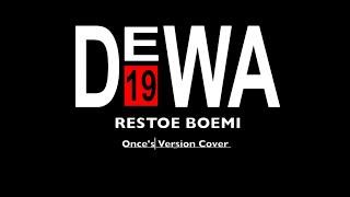 Download Mp3 Restoe Boemi - Dewa19 -  Once Version  Cover Collaboration