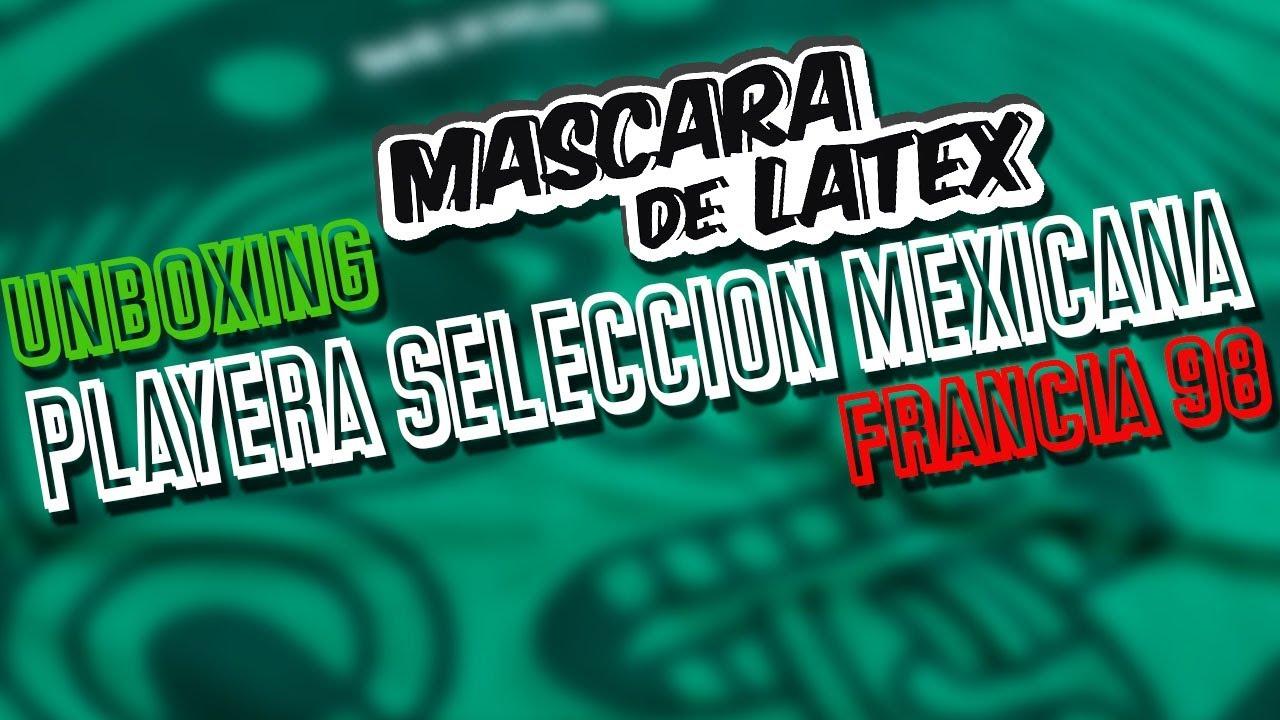 7e0b278541042 Unboxing Playera México 98 Mascaradelatex! México Mes Del Mundial ...