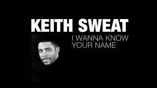 I Wanna Know Your Name - Keith Sweat