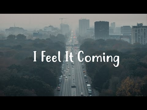 The Weeknd - I Feel It Coming (Lyrics) ft. Daft Punk