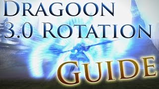 FFXIV: HW - 3.0 Beginners Dragoon Rotation Guide