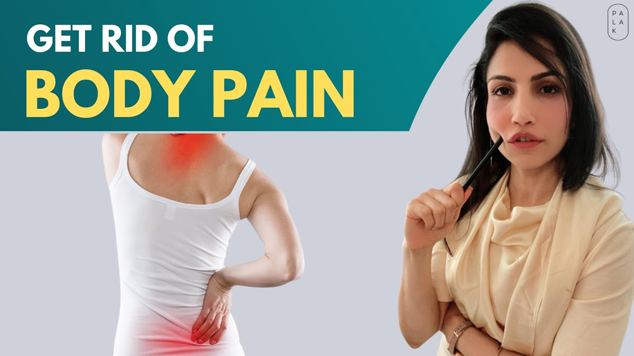 Reasons of Body Pain | How to Get Rid of Body Pain