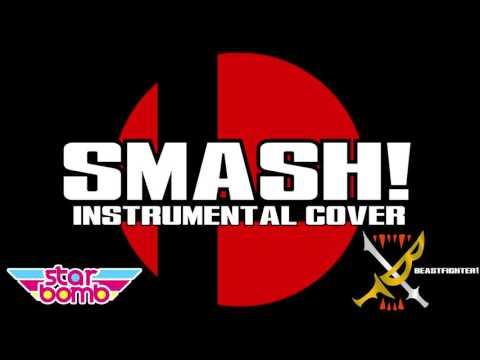 Smash! (Instrumental Cover) [Original by Starbomb]