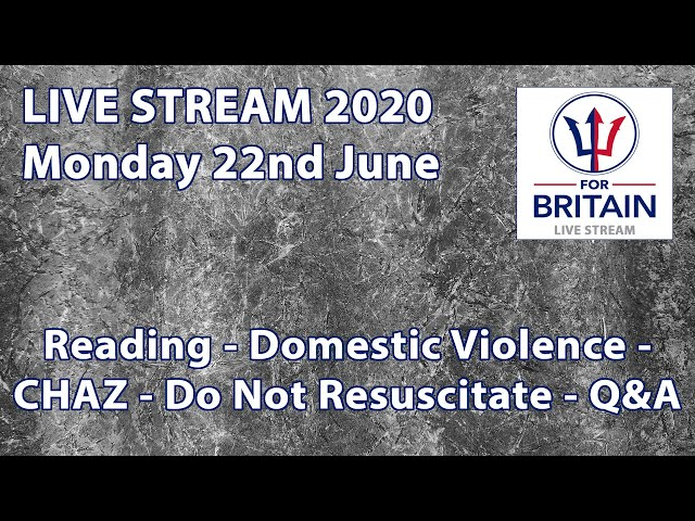 For Britain Livestream 22nd June 2020