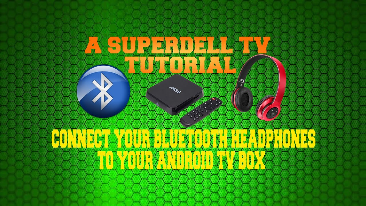 Connect Your Bluetooth Headphones To Your Android TV Box
