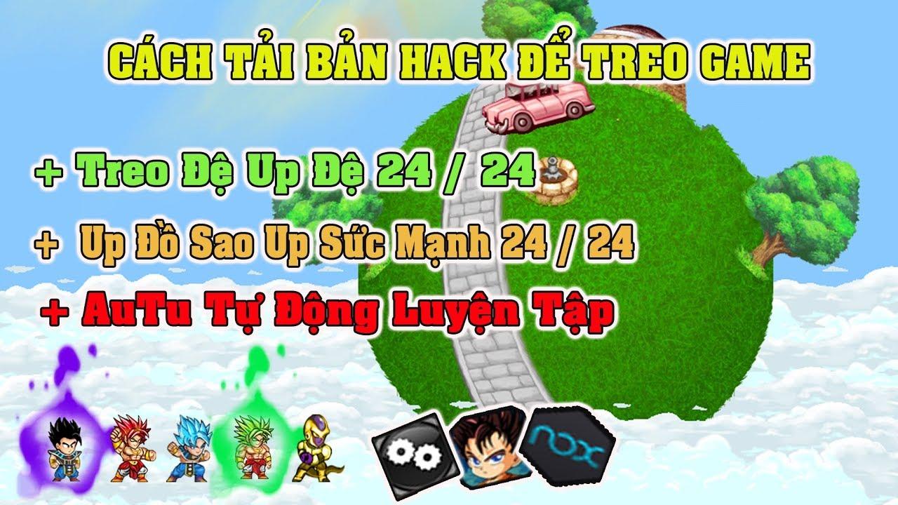 Ngọc Rồng Online – Hướng dẫn tải bản hack game về treo đệ up đệ 24 / 24 , up đồ sao…. !