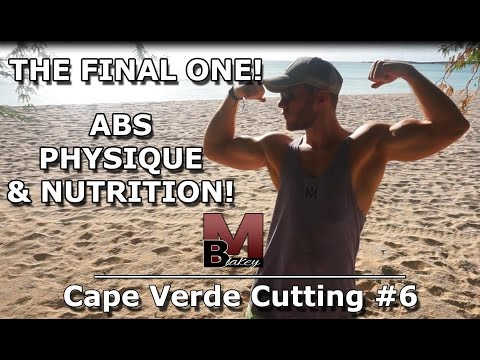 Cape Verde Cutting #6 - THE FINAL ONE! - Abs, Physique & Nutrition!