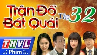 thvl  tran do bat quai - tap 32