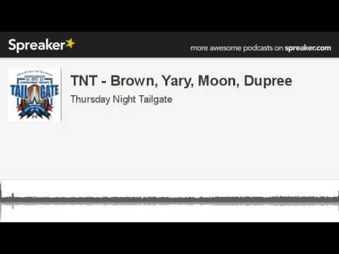 TNT - Brown, Yary, Moon, Dupree (made with Spreaker)