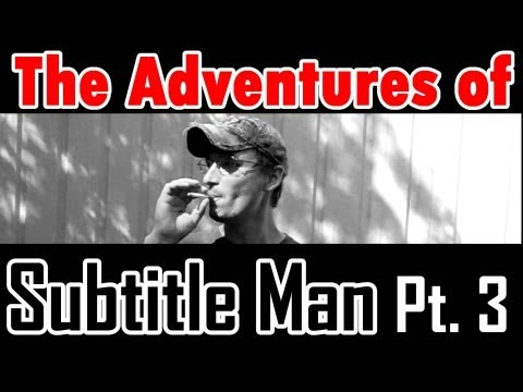 The Adventures of Subtitle Man 3: My Helious!