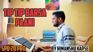 Tip Tip Barsa Paani | Octapad mix | Himanshu Kapse |