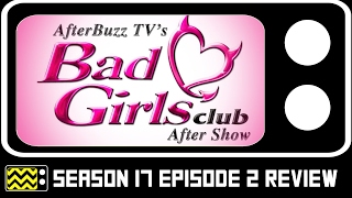 Bad Girls Club Season 17 Episode 2 Review & After Show | AfterBuzz TV
