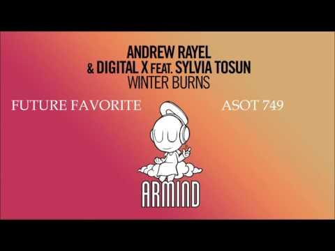Andrew Rayel & Digital X feat. Sylvia Tousun - Winterburn [Future Favorite A State Of Trance 749]