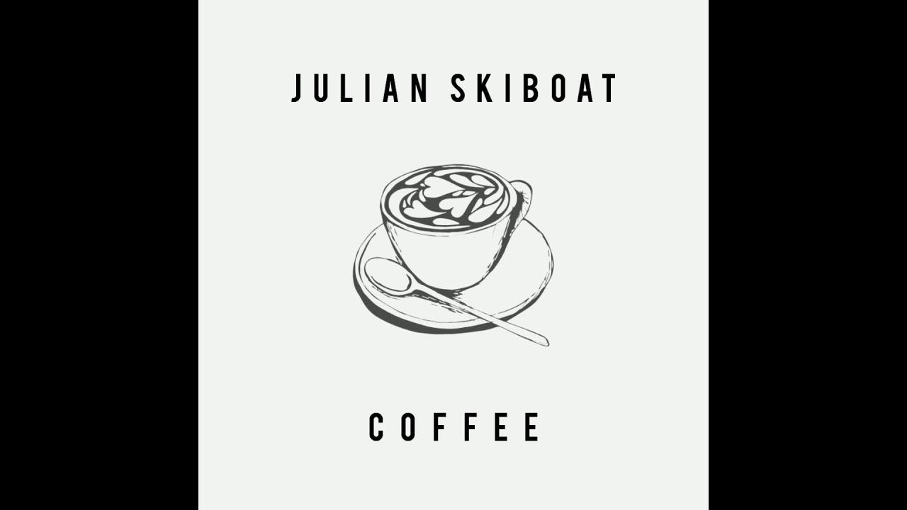 Julian Skiboat - Coffee (Demo)