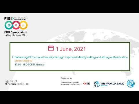 FIGI-2021 | Enhancing DFS account security through improved identity vetting & strong authentication