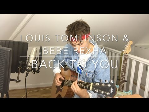 Louis Tomlinson & Bebe Rexha - Back To You - Cover (Lyrics and Chords)