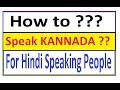 how to speak kannada for hindi speaking people part 1 of 2